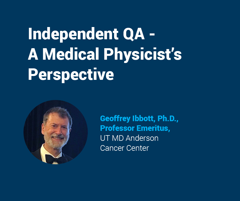 Best of QADS: Independent QA - A Medical Physicist's Perspective