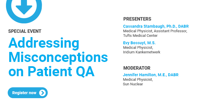 Special Event: Addressing Misconceptions on Patient QA